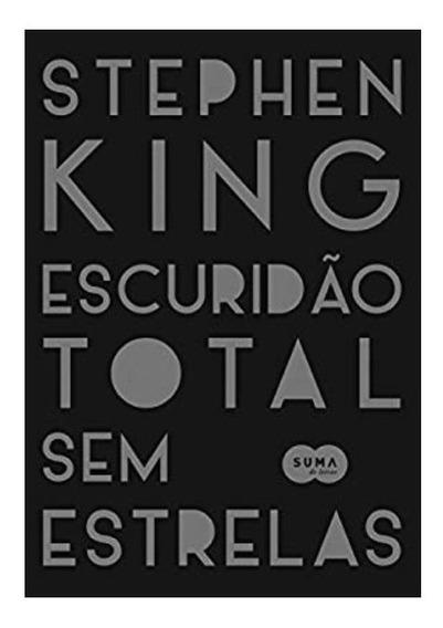 Livro Escuridão Total Sem Estrelas - Stephen King - Lacrado