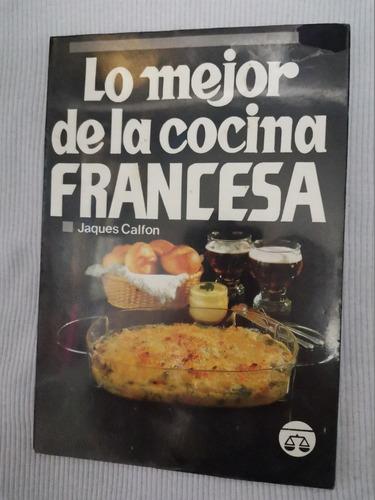 Libro Lo Mejor De La Cocina Francesa Jaques Calfon Mercado Libre