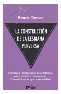 Construcción De La Lesbiana Perversa, Gimeno, Gedisa