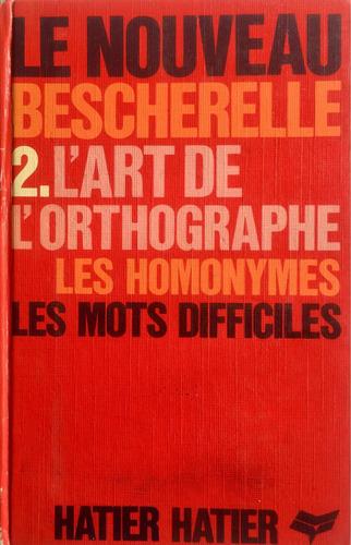 Les Homonymes / Les Mots Difficiles. Bescherelle.