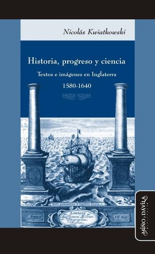 Historia, Progreso Y Ciencia. Textos E Imágenes En Inglaterr
