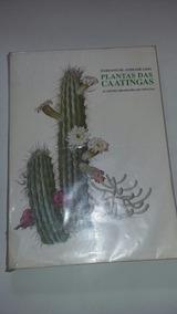 Livro Plantas Das Catingas