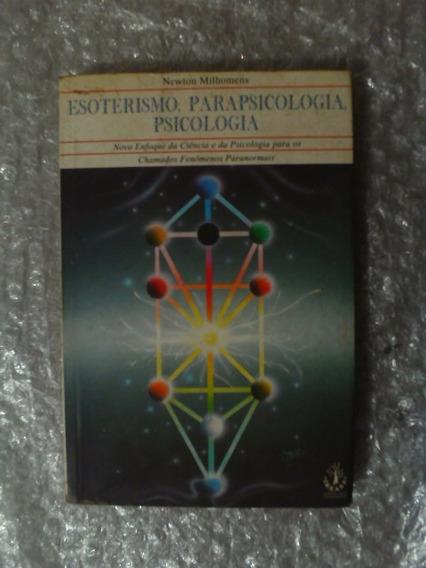 Esoterismo, Parapsicologia, Psicologia - Newton Milhomens