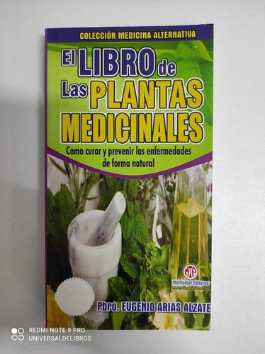 El Libro De Las Plantas Medicinales De Eugenio Arias Alzate