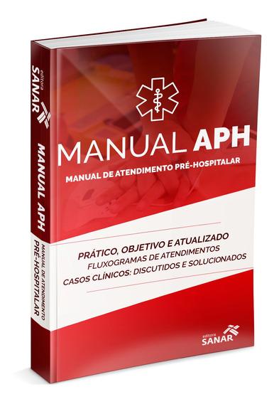 Livro Aph - Manual De Assistência Pré-hospitalar