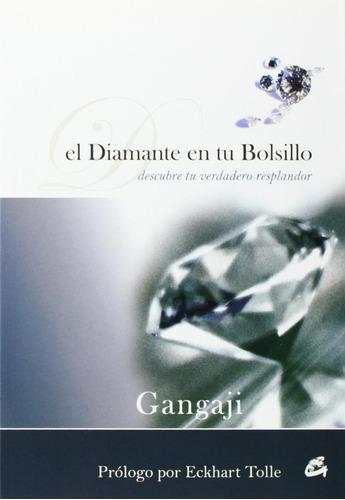 Imagen 1 de 3 de El Diamante En Tu Bolsillo, Gangaji, Gaia