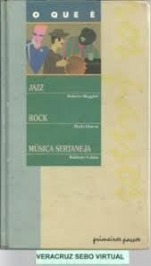 O Que E Jazz / Rock / Musica Sertaneja - Roberto Muggiati /