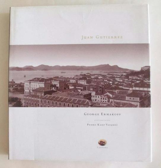 Juan Gutierrez: Imagens Do Rio De Janeiro 1892-1896 - Raro !