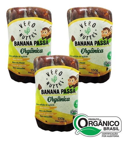 Imagem 1 de 1 de Kit Banana Passa Vero Nuttri Orgânica 150g (3 Un)