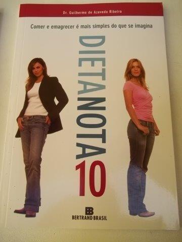 Dieta Nota 10 - Dr. Guilherme De Azevedo Ribeiro - Livro