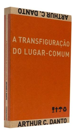 A Transfiguração Do Lugar-comum Arthur C. Danto