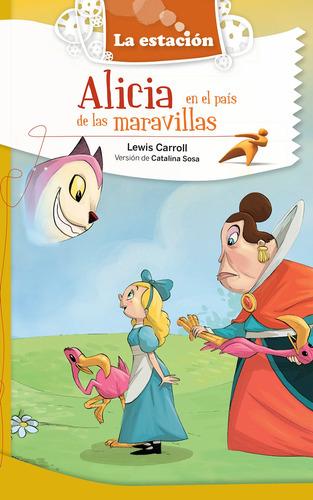 Alicia En El País De Las Maravillas - La Estación - Mandioca