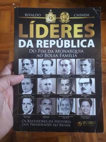 Líderes Da República: Do Fim Da Monarquia Ao Bolsa Família