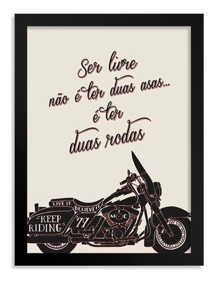Quadro Moto - Ser Livre Não É Ter Duas Asas É Ter Duas Rodas