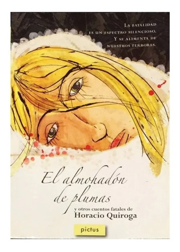 El Almohadón De Plumas - Editorial Pictus - Horacio Quiroga