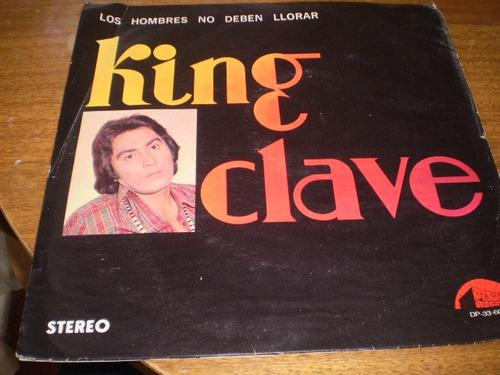 Vinilo Lp De King Clave  Los Hombres No Deben Llorar (u108