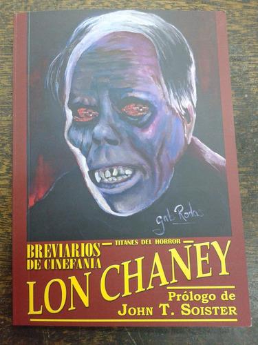 Imagen 1 de 7 de Lon Chaney * Titanes Del Terror * Breviarios De Cinefania *