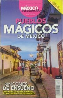 Pueblos Mágicos De México/ México Desconocido/ Edición 2019.