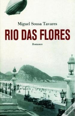 Livro: Rio Das Flores Miguel Sousa Tavares Companhia Letras