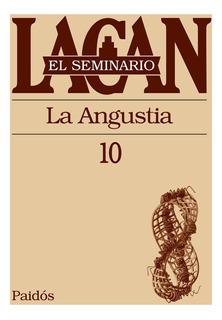 Seminario 10 - La Angustia, Jacques Lacan, Paidós