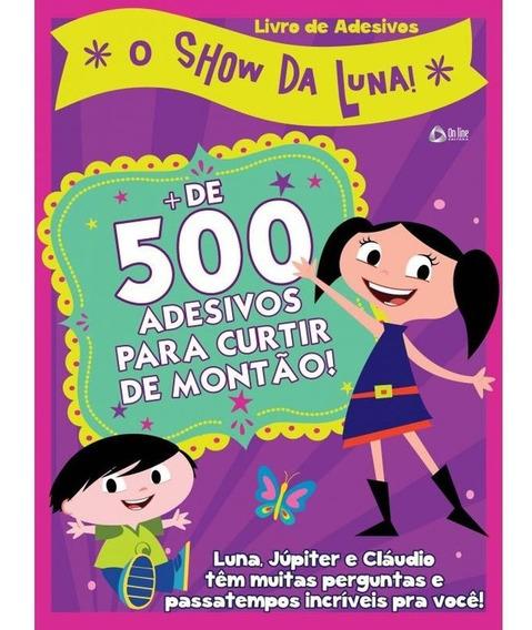 Livro De Adesivos O Show Da Luna + De 500 Adesivos