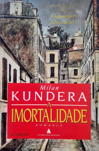Livro A Imortalidade - Milan Kundera