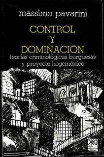Control Y Dominación, Pavarini, Ed. Siglo Xxi