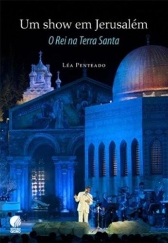 Um Show Em Jerusalém - O Rei Na Terra Santa