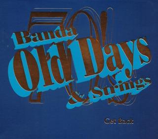 Get Back - Banda Old Days & Strings - Disco Cd - Nuevo