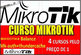 4- Curso Completo Mikrotik + Balance + Mk-auth +thunder