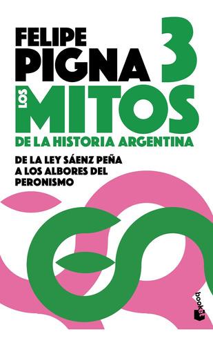 Imagen 1 de 3 de Los Mitos De La Historia Argentina 3 De Felipe Pigna- Booket