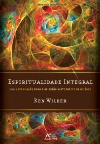 Livro - Espiritualidade Integral - Ken Wilber - Promoção!!!