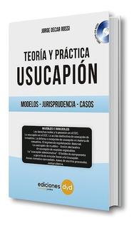 Teoría Y Práctica Usucapión - Rossi- Ediciones Dyd
