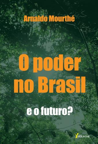 O Poder No Brasil - E O Futuro?