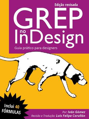 Livro Pdf Grep No Indesign: Guia Prático Para Designers