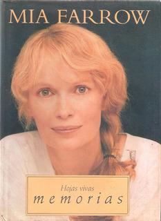 Mia Farrow. Hojas Vivas. Memorias