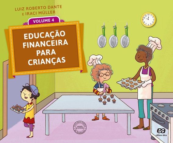 Educacao Financeira Para Criancas - Vol. 4