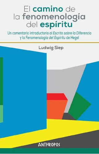 Camino De La Fenomenología Del Espíritu, Siep, Anthropos