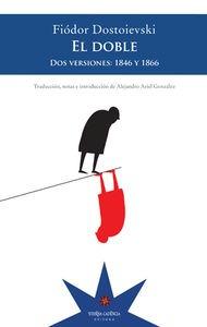 El Doble - Dos Versiones, Dostoievski, Eterna Cadencia
