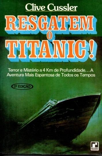 Livro Resgatem O Titanic! Clive Cussler