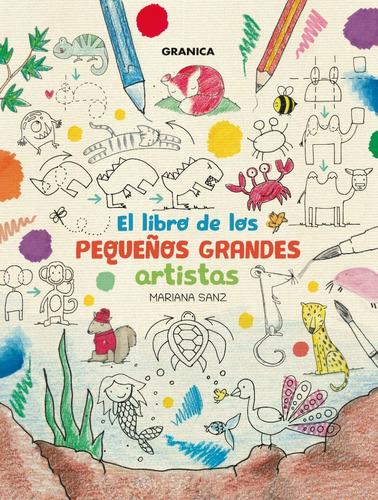 Imagen 1 de 2 de Libro De Los Pequeños Grandes Artistas - Sanz Mariana