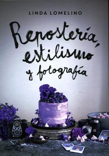Repostería Estilismo Y Fotografía, Linda Lomelino, Juventud