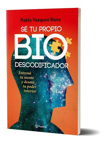 Sé Tu Propio Biodescodificador Pablo Vázquez Kunz