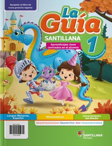 La Guia Santillana 1, 2020-2021 Primaria Publica (oficial)