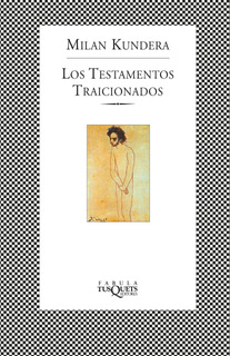 Los Testamentos Traicionados De Milan Kundera - Tusquets