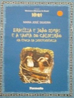 Brasília E João Dimas E A Santa Do Calde Maria José Silveir