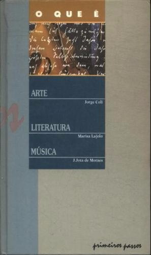 Livro O Que É Arte / Literatura / Música - Primeiros Passos