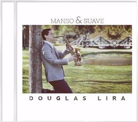 Cd Douglas Lira- Manso E Suave- Instrumental