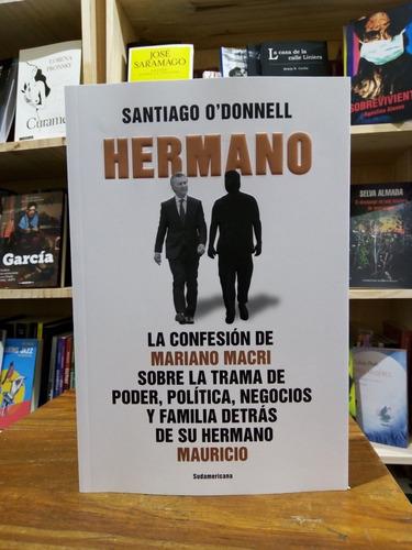 Hermano - O'donnell Santiago -sudamericana - Libro Nuevo