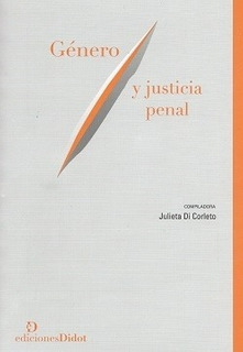 Género Y Justicia Penal - Di Corleto, Julieta